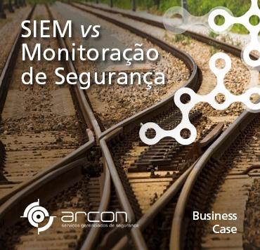 SIEM vs Monitoração de Segurança