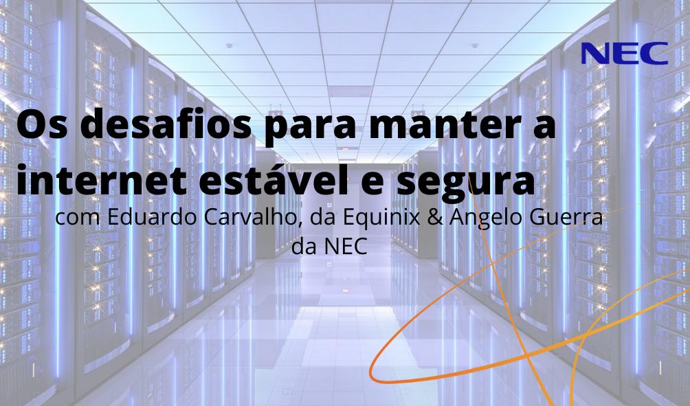 Os desafios para manter a internet estável e segura (1)