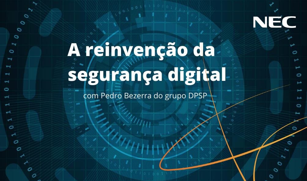 A reinvenção da segurança digital