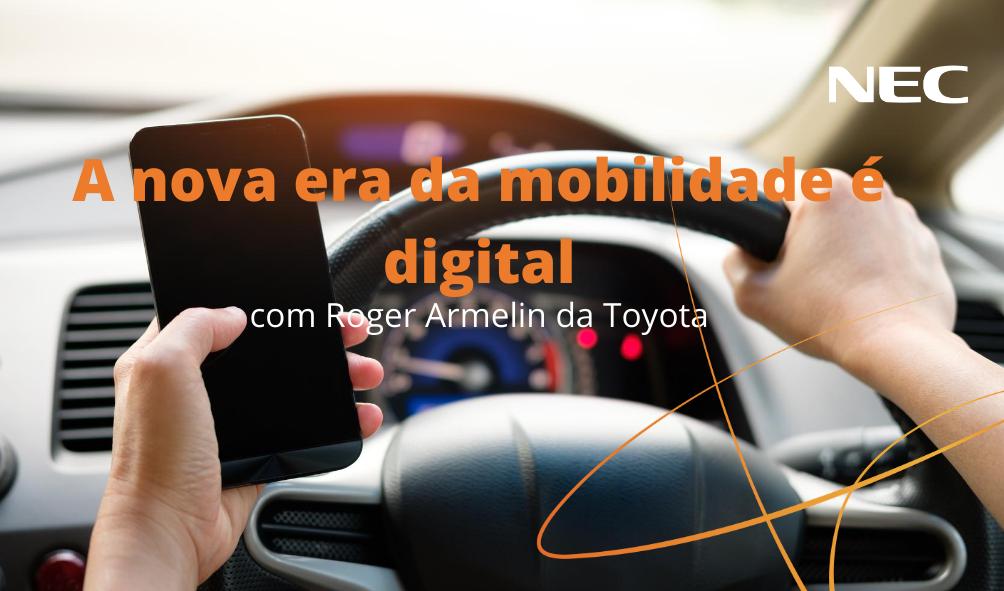 A nova era da mobilidade é digital