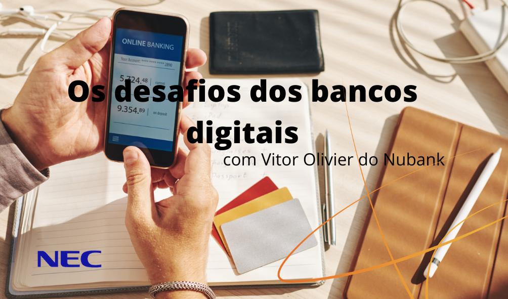 Os desafios dos bancos digitais